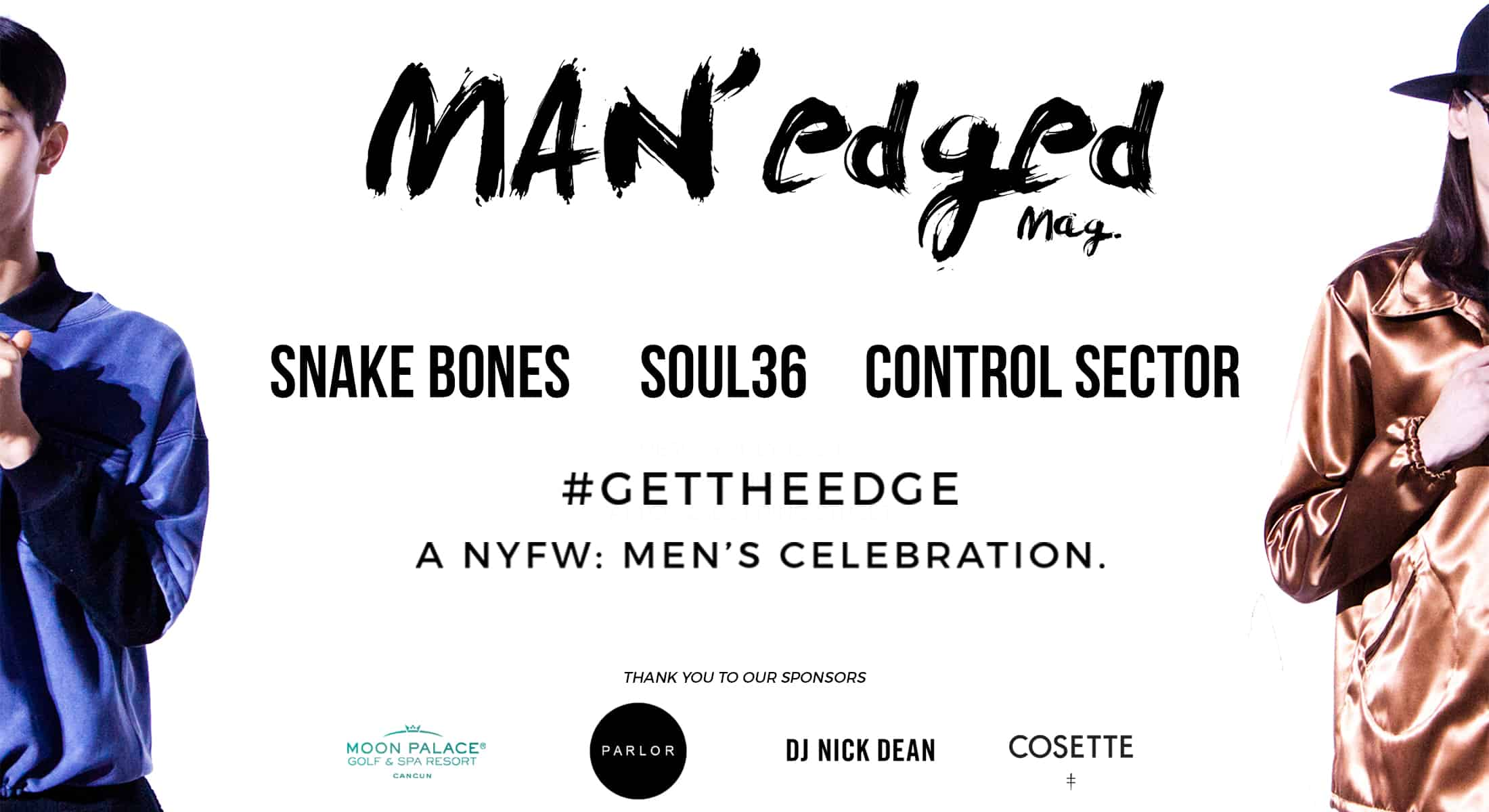 MAN'edged Magazine NYFWM Event New York Men's Fashion week (#NYFWM) is back and we're gearing up for an epic celebration. How? By hosting the hottest New York City men's fashion event of the season. Invited guests will sip complimentary cocktails, network with high-profile